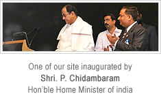 One of our site inaugurated by Shri. P. Chidambaram Hon'ble Home Minister of india